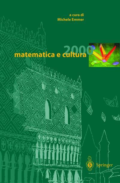 matematica e cultura 2000 - Springer - Gebundene Ausgabe, Italienisch, Michele Emmer, ,