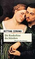 Die Konkubine des Mörders: Historischer Roman ...