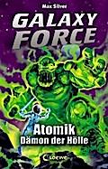 Galaxy Force - Atomik, Dämon der Hölle: Band  ...