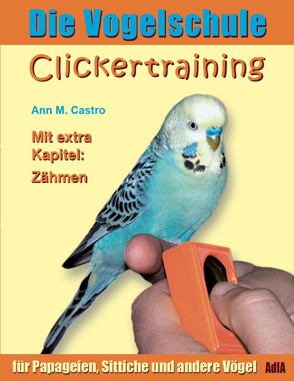 Ann-Castro-Die-Vogelschule-Clickertraining-fur-Papageien-Sittiche-und-an