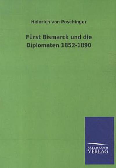 Fuerst-Bismarck-und-die-Diplomaten-1852-1890-Heinrich-von-Poschinger