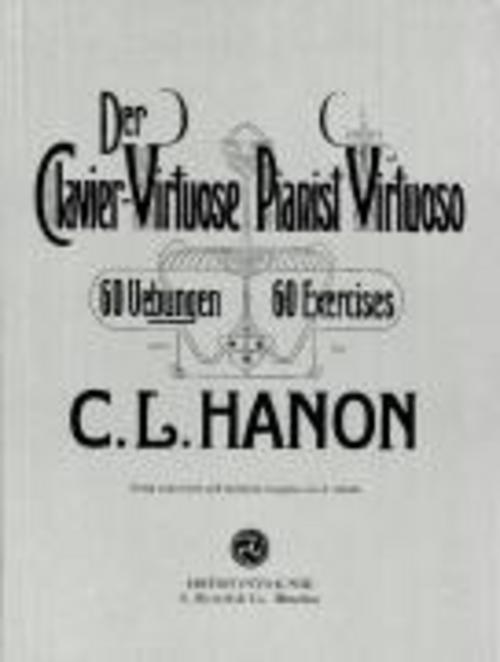 Der Clavier-Virtuose / Pianist Virtuoso Charles-Louis Hanon