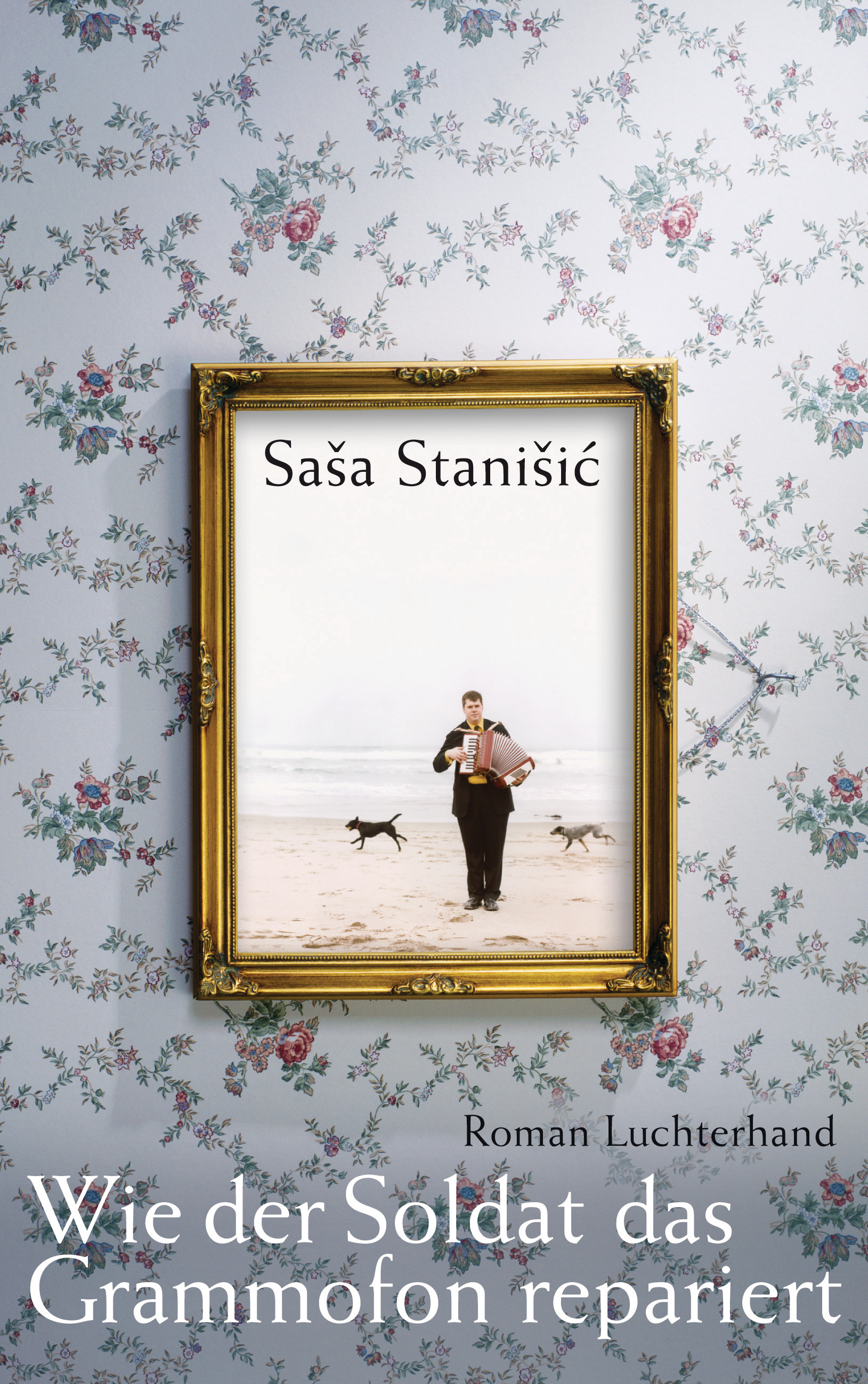 NEU Wie der Soldat das Grammofon repariert Sasa Stanisic 872421