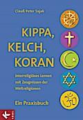 Kippa, Kelch, Koran: Interreligiöses Lernen m ...