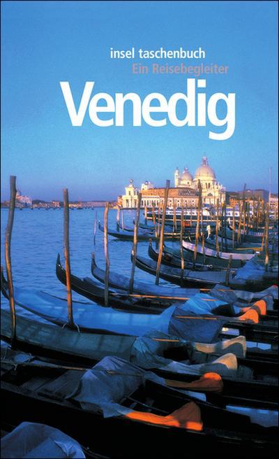 Venedig: Ein Reisebegleiter (insel taschenbuch)