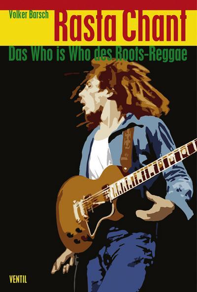 Rasta Chant. Das Who-is-Who des Roots-Reggae