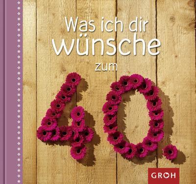 was-ich-dir-wunsche-zum-40-