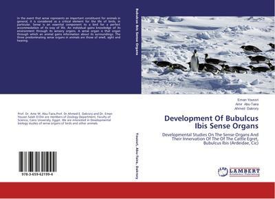 development-of-bubulcus-ibis-sense-organs-developmental-studies-on-the-sense-organs-and-their-inner