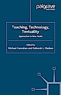 Teaching, Technology, Textuality