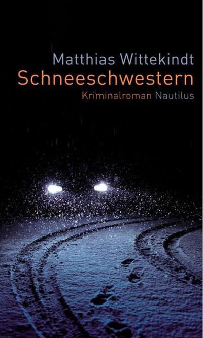 Schneeschwestern: Kriminalroman