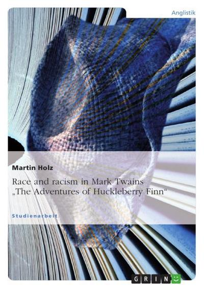 race-and-racism-in-mark-twains-the-adventures-of-huckleberry-finn