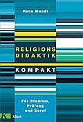 Religionsdidaktik kompakt: Für Studium, Prüfu ...
