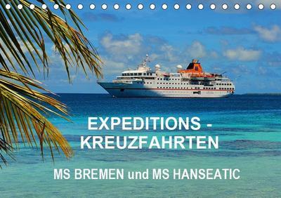 Expeditions-Kreuzfahrten MS BREMEN und MS HANSEATIC (Tischkalender 2019 DIN A5 quer)