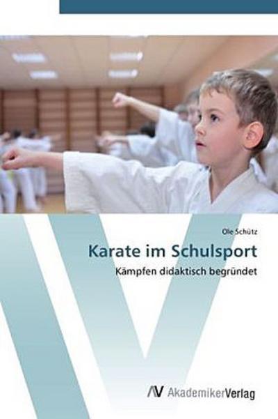 9783639407464 - Ole Schütz: Karate im Schulsport - 书