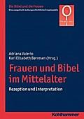 Frauen und Bibel im Mittelalter: Rezeption und Interpretation, Bd. 6,2 (Die Bibel und Die Frauen)