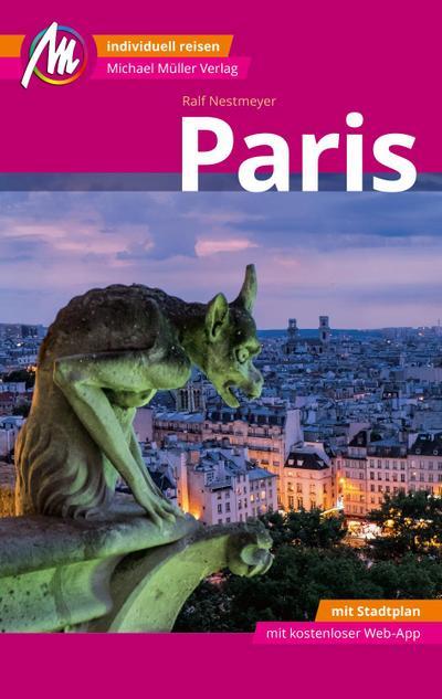 Paris MM-City Reiseführer Michael Müller Verlag  Individuell reisen mit vielen praktischen Tipps und Web-App mmtravel.com  MM City  Deutsch  159 farb. Fotos