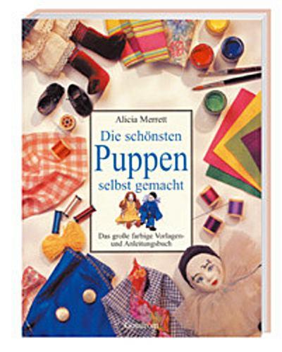 die-schonsten-puppen-selbst-gemacht-das-grosse-farbige-vorlagen-und-anleitungsbuch