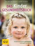 Das Kinder-Gesundheitsbuch: Kinderkrankheiten ...