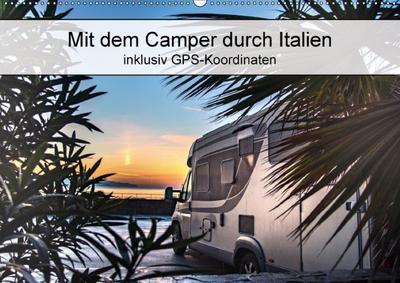 Mit dem Camper durch Italien - inklusiv GPS-Koordinaten (Wandkalender 2018 DIN A2 quer) Dieser erfolgreiche Kalender wurde dieses Jahr mit gleichen Bildern und aktualisiertem Kalendarium wiederveröffentlicht.