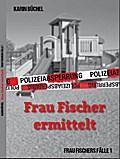 Frau Fischer ermittelt