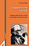 Oppositionspolitik. Wolfgang Abendroth und di ...