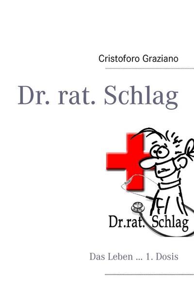 dr-rat-schlag-das-leben-1-dosis
