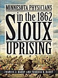 Minnesota Physicians in the 1862 Sioux Uprising
