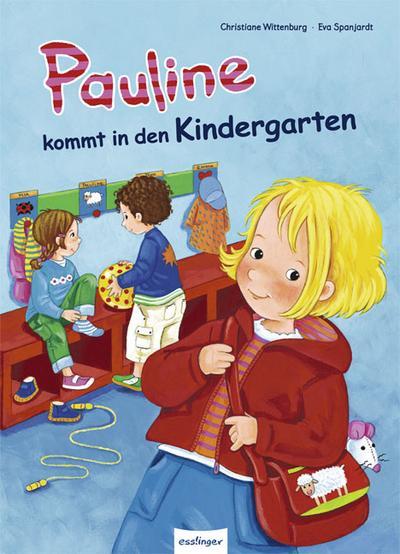 Pauline kommt in den Kindergarten: Geschichten von Pauline