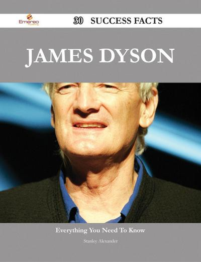 James Dyson 30 Success Facts - Everything you need to know about James Dyson