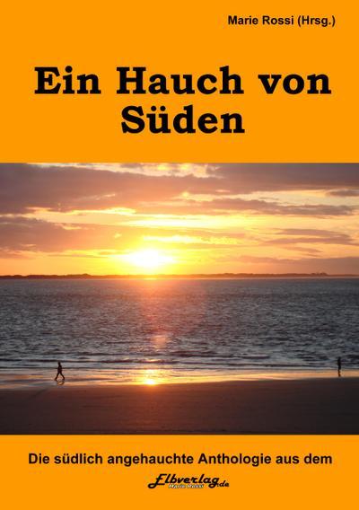 rossi-marie-ein-hauch-von-suden-anthologie-mit-100-autoren-aus-acht-landern