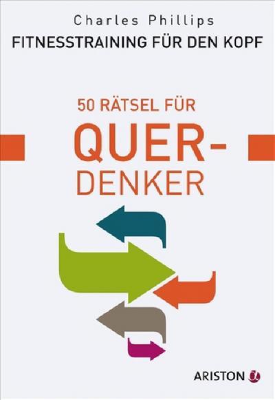 Fitnesstraining für den Kopf: 50 Rätsel für Querdenker - Ariston - Taschenbuch, Deutsch, Charles Phillips, 50 Rätsel für Querdenker, 50 Rätsel für Querdenker