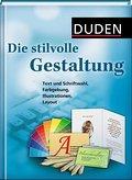Duden - Die stilvolle Gestaltung; Text und Sc ...