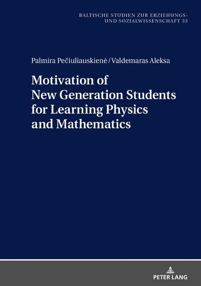 motivation-of-new-generation-students-for-learning-physics-and-mathematics-baltische-studien-zur-er