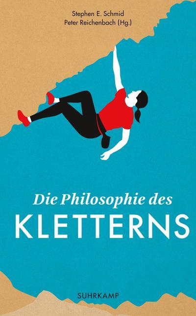 Die Philosophie des Kletterns (suhrkamp taschenbuch)