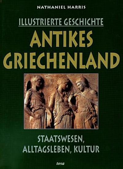 antikes-griechenland-staatswesen-alltagsleben-kultur-illustrierte-geschichte
