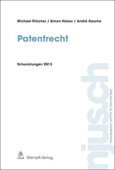 patentrecht-entwicklungen-2013-njus-ch-