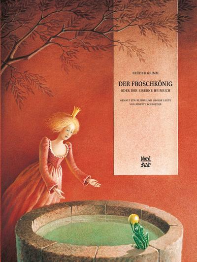 Der Froschkönig oder der Eiserne Heinrich: Gemalt für kleine und grosse Leute