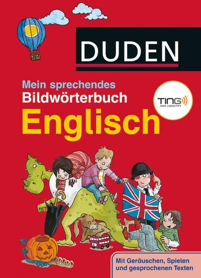 Duden- Mein sprechendes Bildwörterbuch Englisch - TING! (DUDEN Kinderwissen Kindergarten)