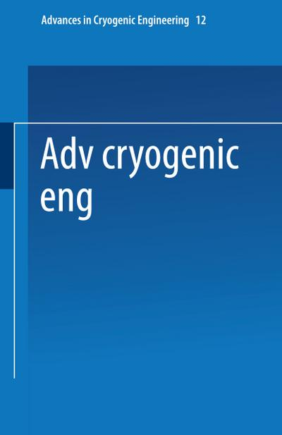 advances-in-cryogenic-engineering-proceedings-of-the-1966-cryogenic-engineering-conference-universi