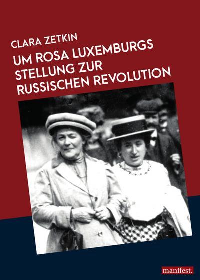 Rosa Luxemburgs Stellung zur russischen Revolution (Marxistische Schriften)