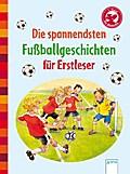 Die spannendsten Fußballgeschichten für Erstl ...