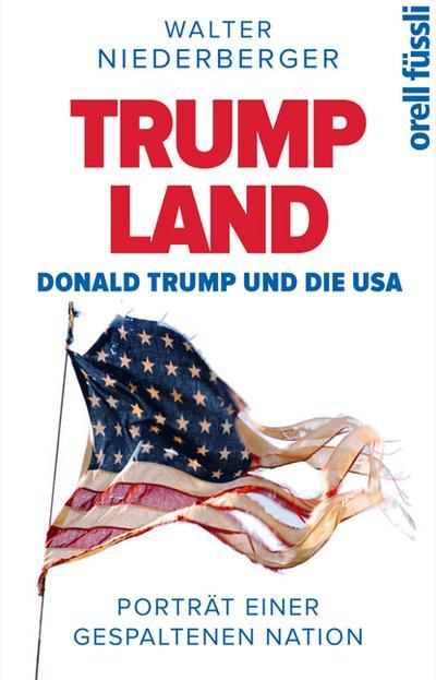 trumpland-donald-trump-und-die-usa-portrat-einer-gespaltenen-nation
