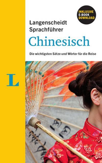 Langenscheidt Sprachführer Chinesisch - Buch inklusive E-Book zum Thema ?Essen & Trinken?: Die wichtigsten Sätze und Wörter für die Reise