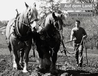 Auf dem Land: von Ackerbau, Vieh und Menschenhand - Freie Edition Tkvisuell - Gebundene Ausgabe, Deutsch, , ,
