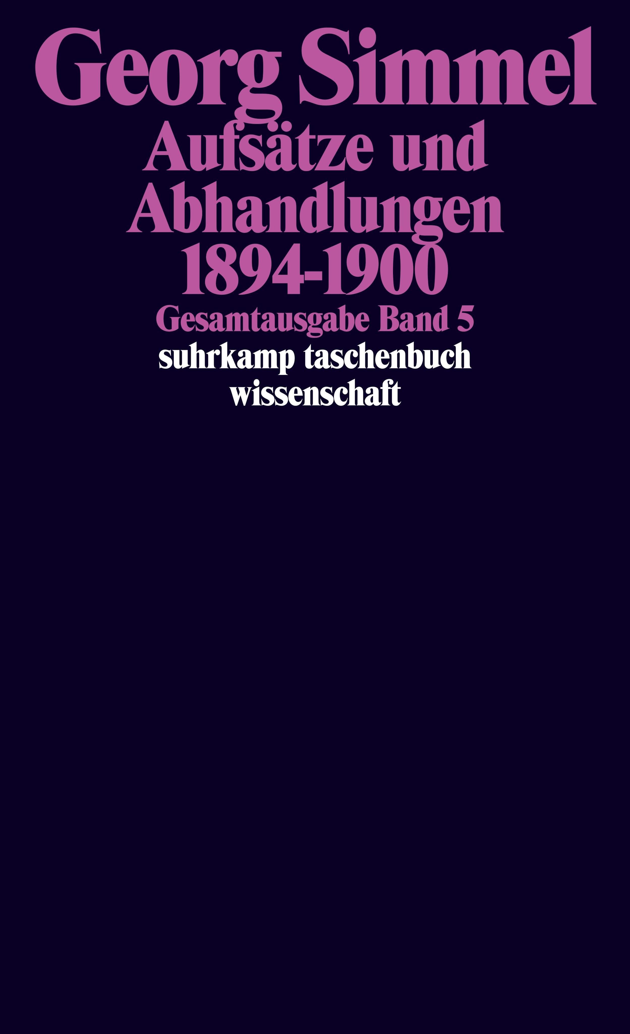 Georg-Simmel-Gesamtausgabe-05-Aufsaetze-und-Abhandlungen-1-9783518284056