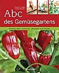 Abc des Gemüsegartens: Richtig säen, pikieren ...