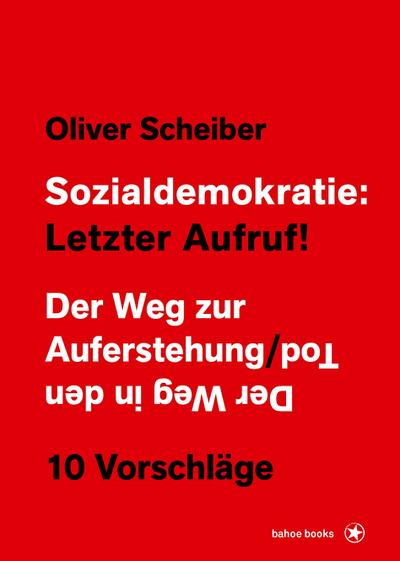 Sozialdemokratie: Letzter Aufruf!: Der Weg zur Auferstehung / Der Weg in den Tod