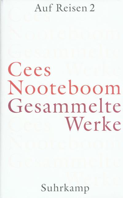 Gesammelte Werke in 9 Bänden: Gesammelte Werke in neun Bänden: Band 5: Auf Reisen 2. Europäische Reisen