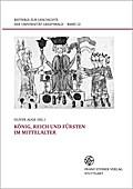 König, Reich und Fürsten im Mittelalter