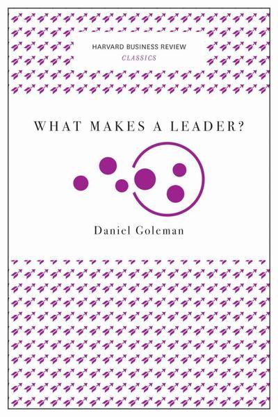 What Makes a Leader? (Harvard Business Review Classics) - Harvard Business Review Press - Taschenbuch, Englisch, Daniel Goleman, ,